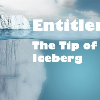 Entitlement: The Tip of the Iceberg