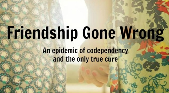 Friendship Gone Wrong] 17 Signs of Codependency | Above All Else