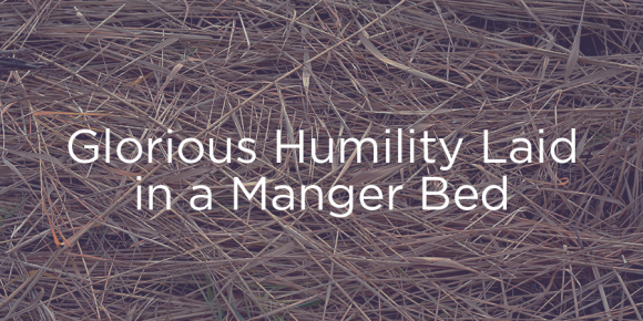 151224-glorious-humility-laid-in-a-manger